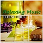 Relaxing Music to Relieve Stress - 10...
