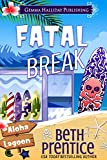 Fatal Break  by Beth Prentice