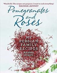 Pomegranates and Roses: My Persian Family Recipes by Ariana Bundy (2015-04-23)