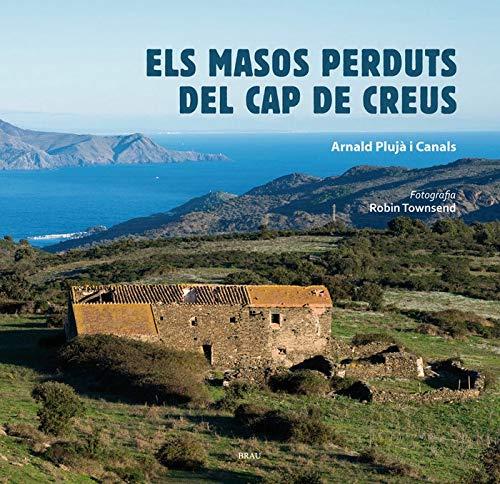 Els masos perduts del Cap de Creus por Arnald Plujà i Canals