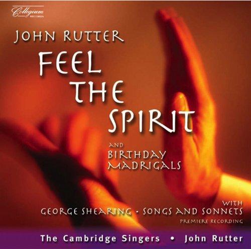 Rutter: Feel the Spirit / Birt...