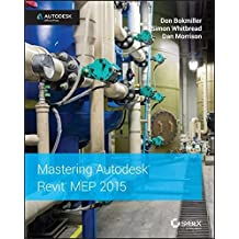 Mastering Autodesk Revit MEP 2015: Autodesk Official Press by Don Bokmiller (2014-06-23)