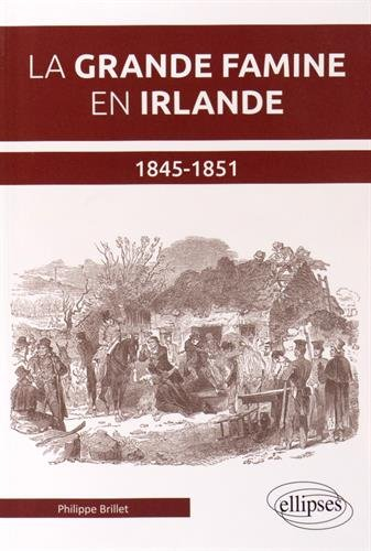 La Grande Famine en Irlande 1845-1851