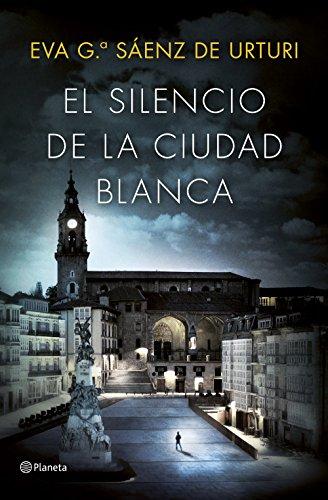 El silencio de la ciudad blanca: Trilogía de la Ciudad Blanca por Eva García Sáenz de Urturi