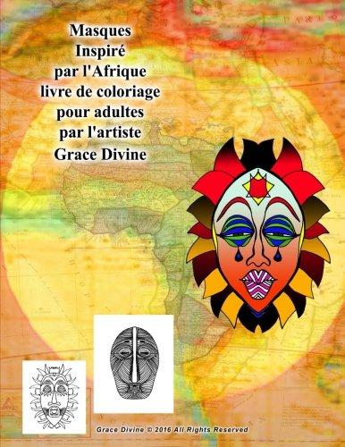 Masques Inspir par l'Afrique livre de coloriage pour adultes par l'artiste Grace Divine