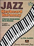 Jazz Keyboard Harmony: A Practical Voicing Method For All Musicians
