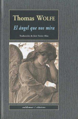 El ángel que nos mira (Clásicos) por Thomas Wolfe