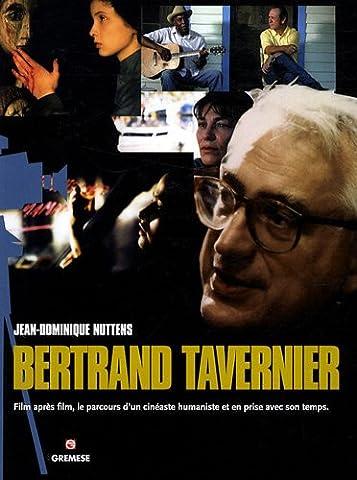 Bertrand Tavernier Livre - Bertrand Tavernier: Film après film, le parcours