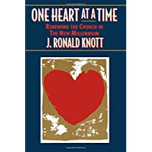 One Heart at a Time: Renewing the Church in the New Millennium