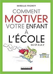 Comment motiver votre enfant à l'école