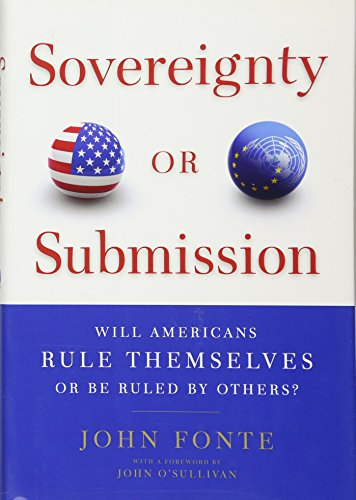 Sovereignty or Submission: Will Americans Rule Themselves or be Ruled by Others?