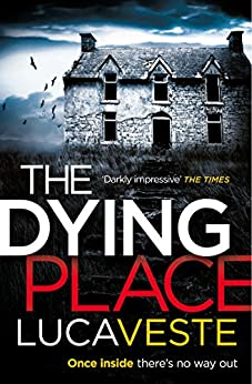 The Dying Place by [Veste, Luca]