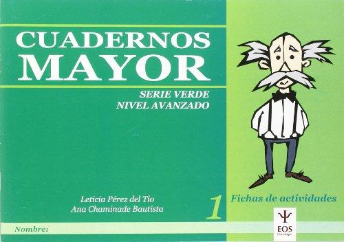 Cuadernos Mayor, Serie Verde (Avanzado), Cuaderno 1 (EOS Psicología) por Ana Chaminade Bautista