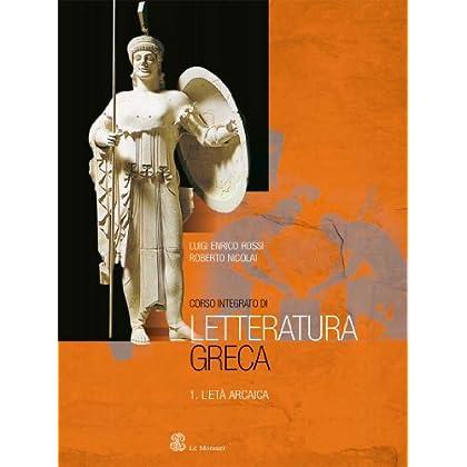 Corso Integrato Di Letteratura Greca. Per Le Scuole Superiori: 1