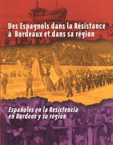 Des Espagnols dans la Résistance à Bordeaux et dans sa région : Edition bilingue français-espagnol