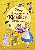 Disney Klassiker: Liebenswerte Klassiker zum Vorlesen