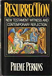 Resurrection: New Testament Witness and Contemporary Reflection