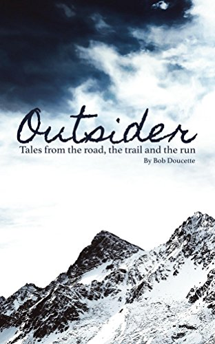 Outsider: Tales from the road, the trail and the run (English Edition)