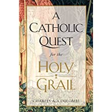 A Catholic Quest for the Holy Grail (English Edition)