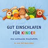 GUT EINSCHLAFEN FÜR KINDER: Eine wohltuende Einschlafhilfe - Hörbuch - Audio-CD