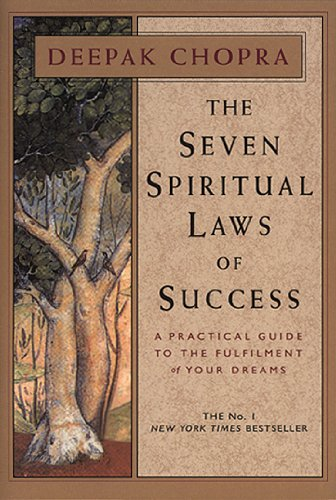 Seven Spiritual Laws Of Success: A Practical Guide to the Fulfillment of Your Dreams por D Chopra
