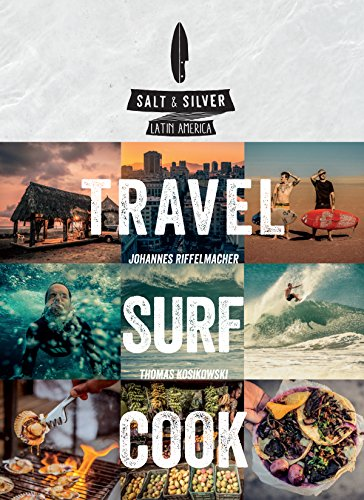 Salt & Silver: Travel, Surf, Cook