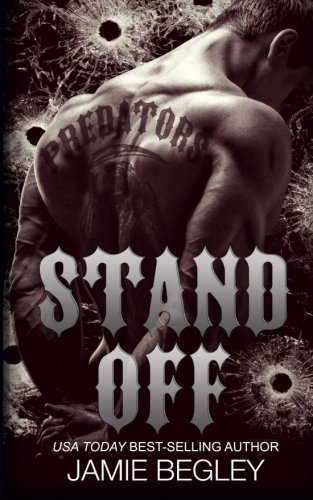 Stand Off (Predators MC) (Volume 2) by Jamie Begley (2015-07-04)