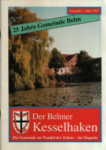 Der Belmer Kesselhaken. 25 Jahre Gemeinde Belm. Ausgabe 1 (Belmer Kesselhaken)