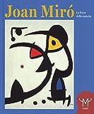Joan Mirò. La forza della materia. Catalogo della mostra (Milano, 25 marzo-11 settembre 2016). Ediz. illustrata