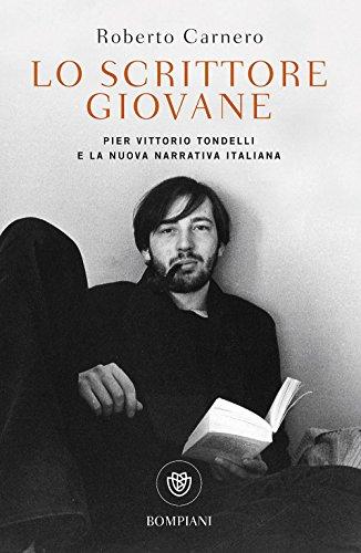 Lo scrittore giovane. Pier Vittorio Tondelli e la nuova narrativa italiana