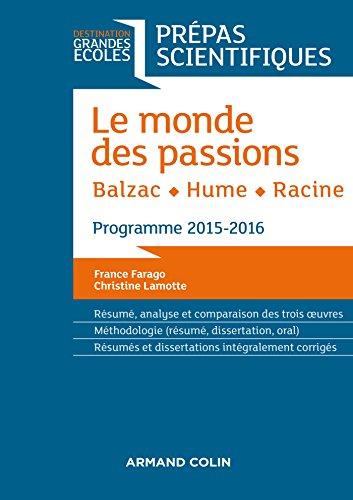 Le monde des passions - Balzac - Hume - Racine - Prépas scientifiques - Programme 2015-2016