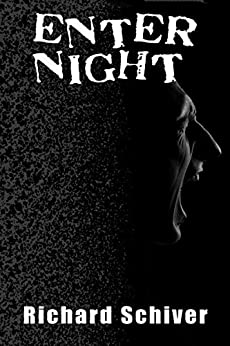Enter Night (English Edition) van [Schiver, Richard]