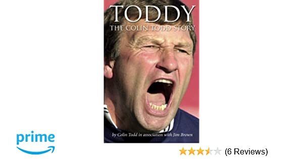 Toddy - The Colin Todd Story
