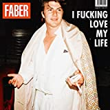 Songtexte von Faber - I Fucking Love My Life