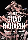 The Art Of Ohad Naharin | Pascal, Tommy (19..-....) - réalisateur. Monteur