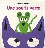 Une souris verte / Pierrick Bisinski   Bisinski, Pierrick. Auteur