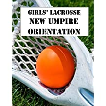 Girls' Lacrosse New Umpire Orientation