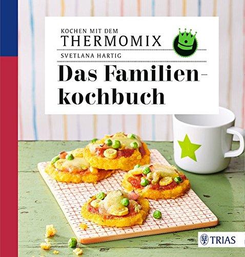 Kochen mit dem Thermomix - Das Familienkochbuch