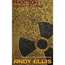 Proctor: The Art of Dying.: Proctor Novella Three