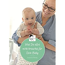 Was Du alles nicht brauchst für Dein Baby