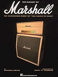 The History of Marshall: The Illustrated Story of The Sound of Rock: The Illustrated Story of The Sound of Rock by Michael Doyle (1993-10-01)
