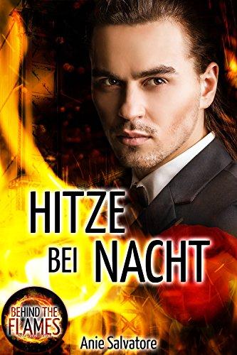 Buchseite und Rezensionen zu 'Hitze bei Nacht: Behind The Flames 3' von Anie Salvatore