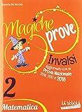 Magiche prove Invalsi. Matematica. Per la 2ª classe della Scuola elementare