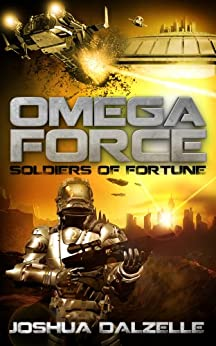 Omega Force: Soldiers of Fortune (OF2) (English Edition) par [Dalzelle, Joshua]