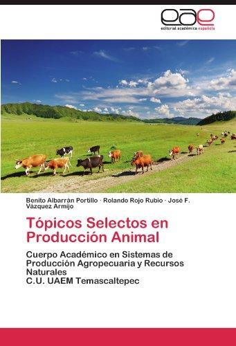 Tópicos Selectos en Producción Animal por Albarrán Portillo Benito