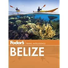 Fodor's Belize: with a Side Trip to Guatemala (Travel Guide, Band 6)