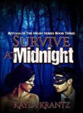 Survive at Midnight (Rituals of the Night Series Book 3)