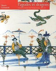 Pagodes et dragons : Exotisme et fantaisie dans l'Europe rococo 1720-1770