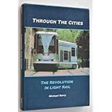 Through the Cities: The Revolution in Light Rail