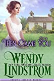 Then Came You: A Sweet & Clean Historical Romance (Second Chance Brides Book 2) (English Edition)